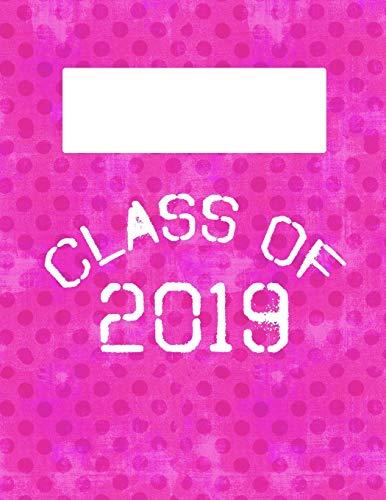 GRADUATION PRESS CLASS OF 2019: 8.5x11 Lined