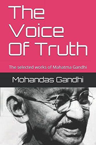 Mohandas Karamchand Gandhi The Voice Of Truth: