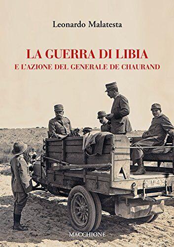 Leonardo Malatesta La guerra di Libia e e