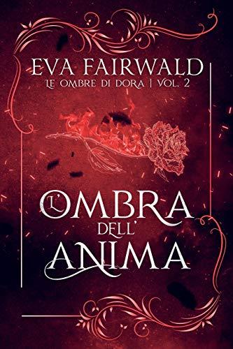 Eva Fairwald L'ombra dell'anima: romanzo