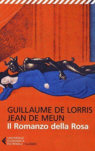 Guillaume Lorris Il romanzo della rosa