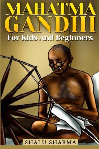 Shalu Sharma Mahatma Gandhi For Kids And