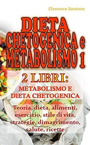 Eleonora Santoro DIETA CHETOGENICA E