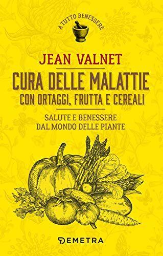 Jean Valnet Cura delle malattie con ortaggi,