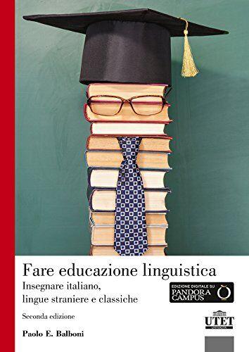 Paolo E. Balboni Fare educazione linguistica.