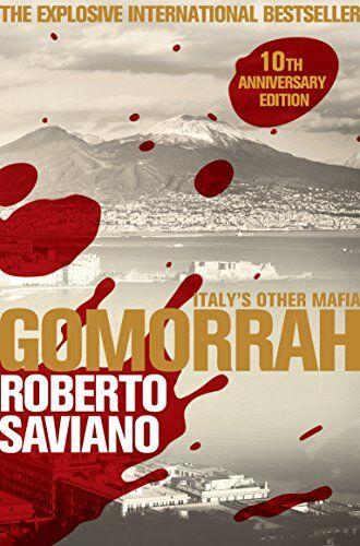 Roberto Saviano Gomorrah. Italy's other mafia