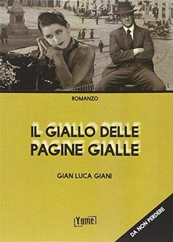 Gian Luca Giani Il giallo delle pagine gialle.