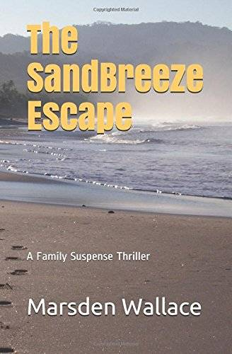 Peter M. Wallace The Sandbreeze Escape: A