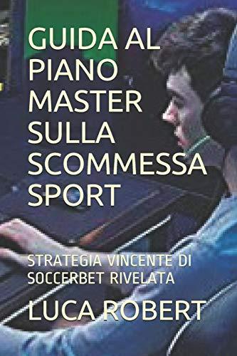 LUCA ROBERT GUIDA AL PIANO MASTER SULLA