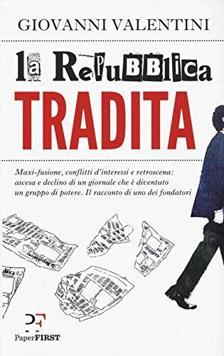 Giovanni Valentini La Repubblica tradita: 1