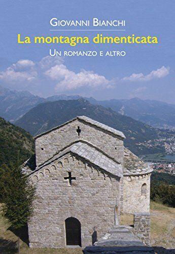 Giovanni Bianchi La montagna dimenticata. Un