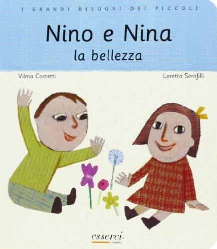 Vilma Costetti Nino e Nina. La bellezza. Ediz.