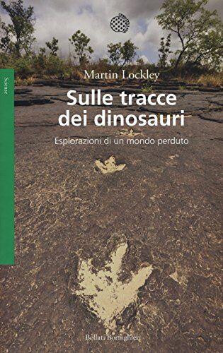 Martin Lockley Sulle tracce dei dinosauri.