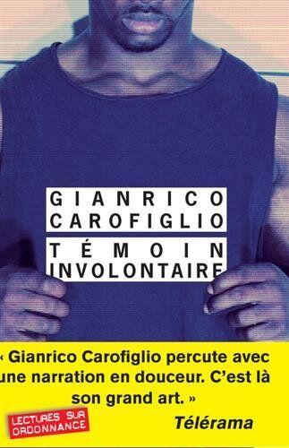 Gianrico Carofiglio Temoin involontaire