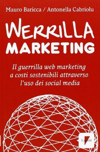 Mauro Baricca Werrilla marketing. Il guerrilla