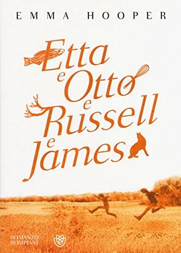Emma Hooper Etta e Otto e Russell e James