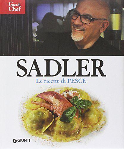 Claudio Sadler Ricette di pesce ISBN:9788809793378