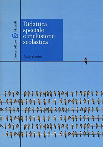 Lucio Cottini Didattica speciale e inclusione