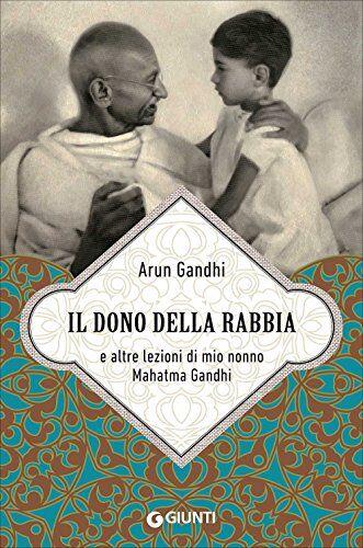 Arun Gandhi Il dono della rabbia e altre