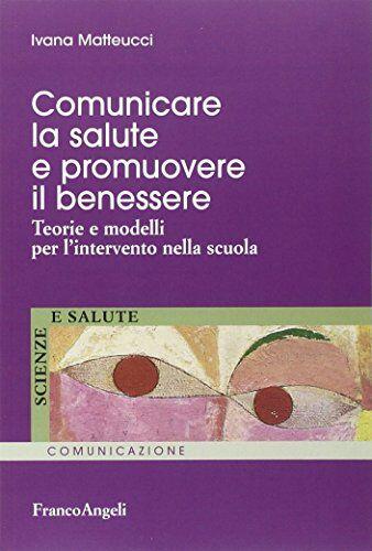 Ivana Matteucci Comunicare la salute e