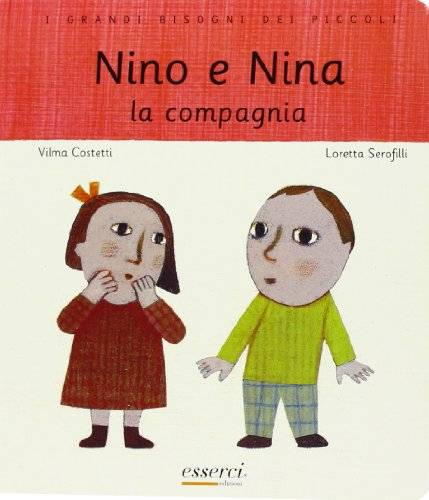 Vilma Costetti Nino e Nina. La compagnia.