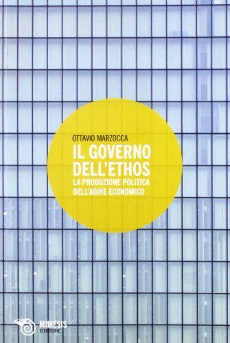 Ottavio Marzocca Il governo dell'ethos. La