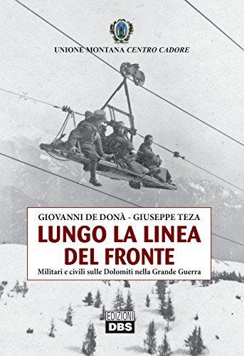 Giovanni De Donà Lungo la linea del fronte.