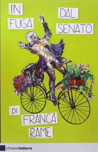 Franca Rame In fuga dal Senato ISBN:9788861904934