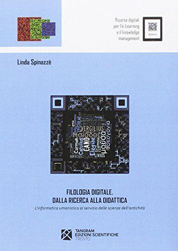 Linda Spinazzè Filologia digitale. Dalla