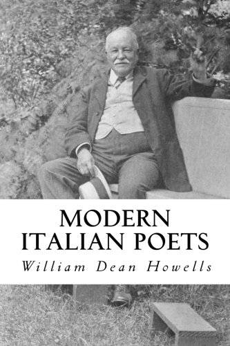 William Dean Howells Modern Italian Poets: