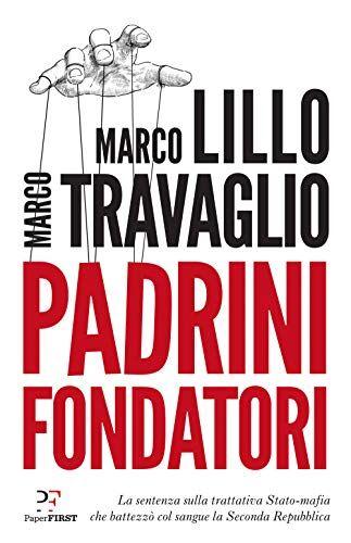Marco Lillo Padrini fondatori. La sentenza