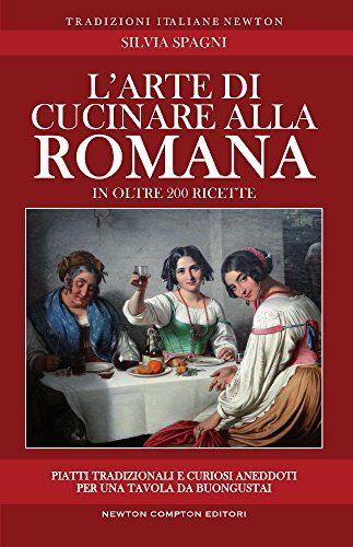 Silvia Spagni L'arte di cucinare alla romana