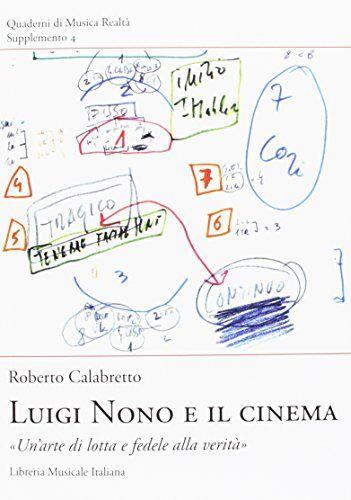 Roberto Calabretto Luigi Nono e il cinema.