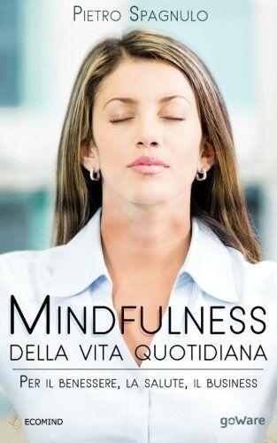 Pietro Spagnulo Mindfulness della vita
