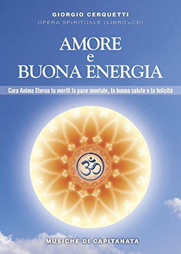 Giorgio Cerquetti Amore e buona energia. Pace