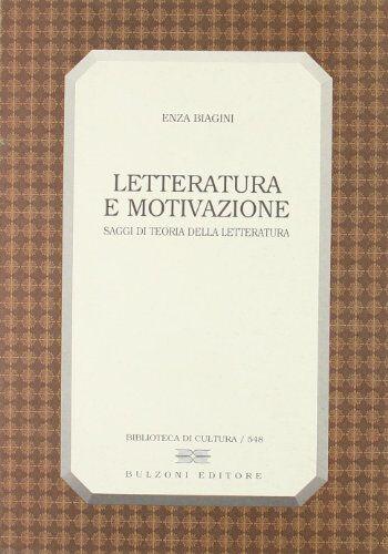 Enza Biagini Letteratura e motivazione. Saggi