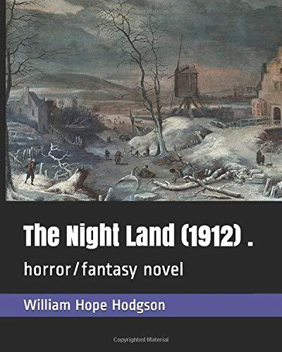 William Hope Hodgson The Night Land  (1912) .: