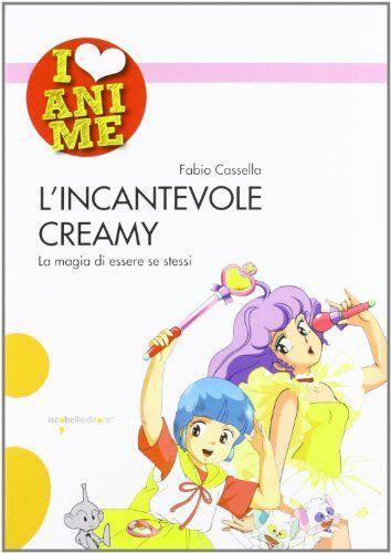Fabio Cassella L'incantevole Creamy. La magia
