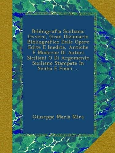 Giuseppe Maria Mira Bibliografia Siciliana: