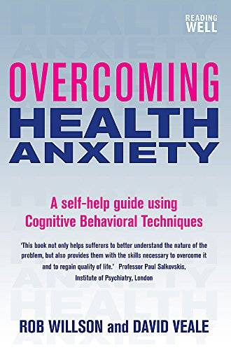 David Veale Overcoming Health Anxiety: A