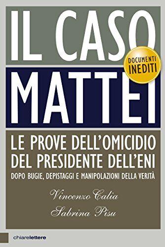 Vincenzo Calia Il caso Mattei. Le prove