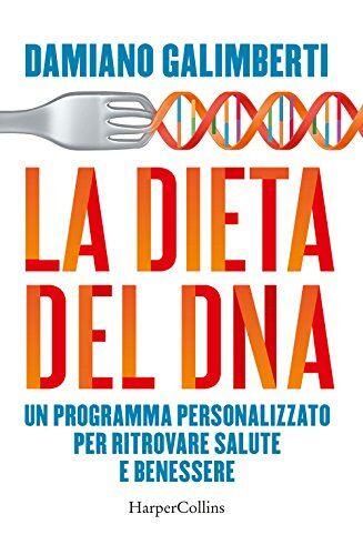Damiano Galimberti La dieta del DNA. Un