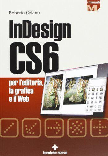 Roberto Celano InDesign CS6 per l'editoria, la