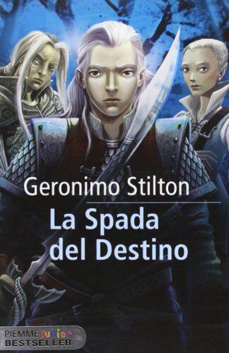 Geronimo Stilton La spada del destino.