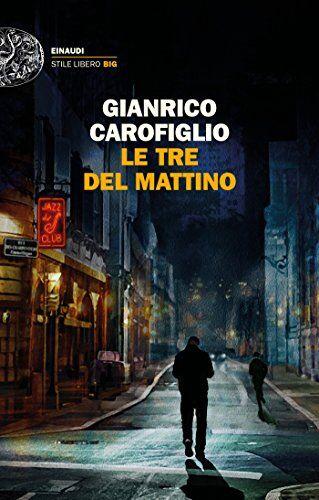 Gianrico Carofiglio Le tre del mattino