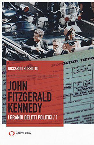 Riccardo Rossotto John Fitzgerald Kennedy. I
