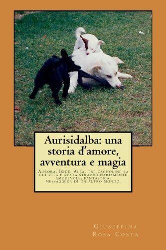 Giuseppina Rosa Costa Aurisidalba: una storia