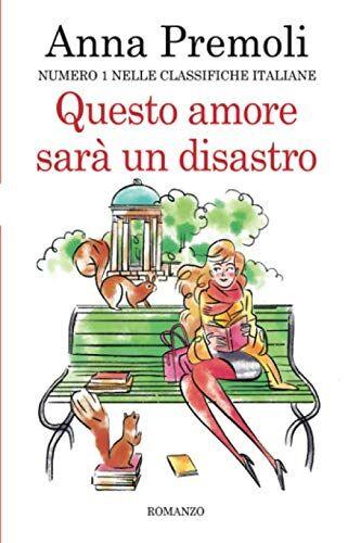 Anna Premoli Questo amore sarà un disastro ISBN: