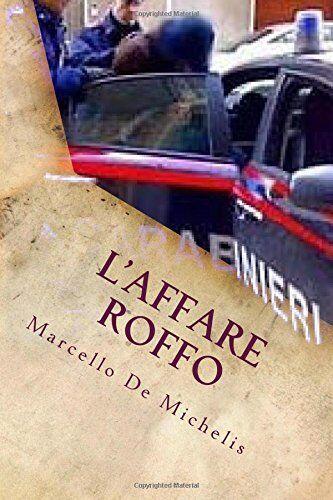 Marcello De Michelis L'affare Roffo: Romanzo