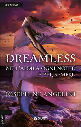 Josephine Angelini Dreamless. Nell'aldilà